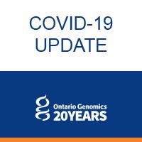 Ontario Genomics: COVID-19 Update