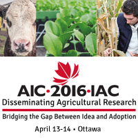 AIC 2016 Disseminating Agricultural Research: Bridging the gap between idea and adoption | Ottawa, April 13-14