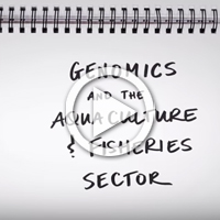 Watch: Genomics and the aquaculture and fisheries sector