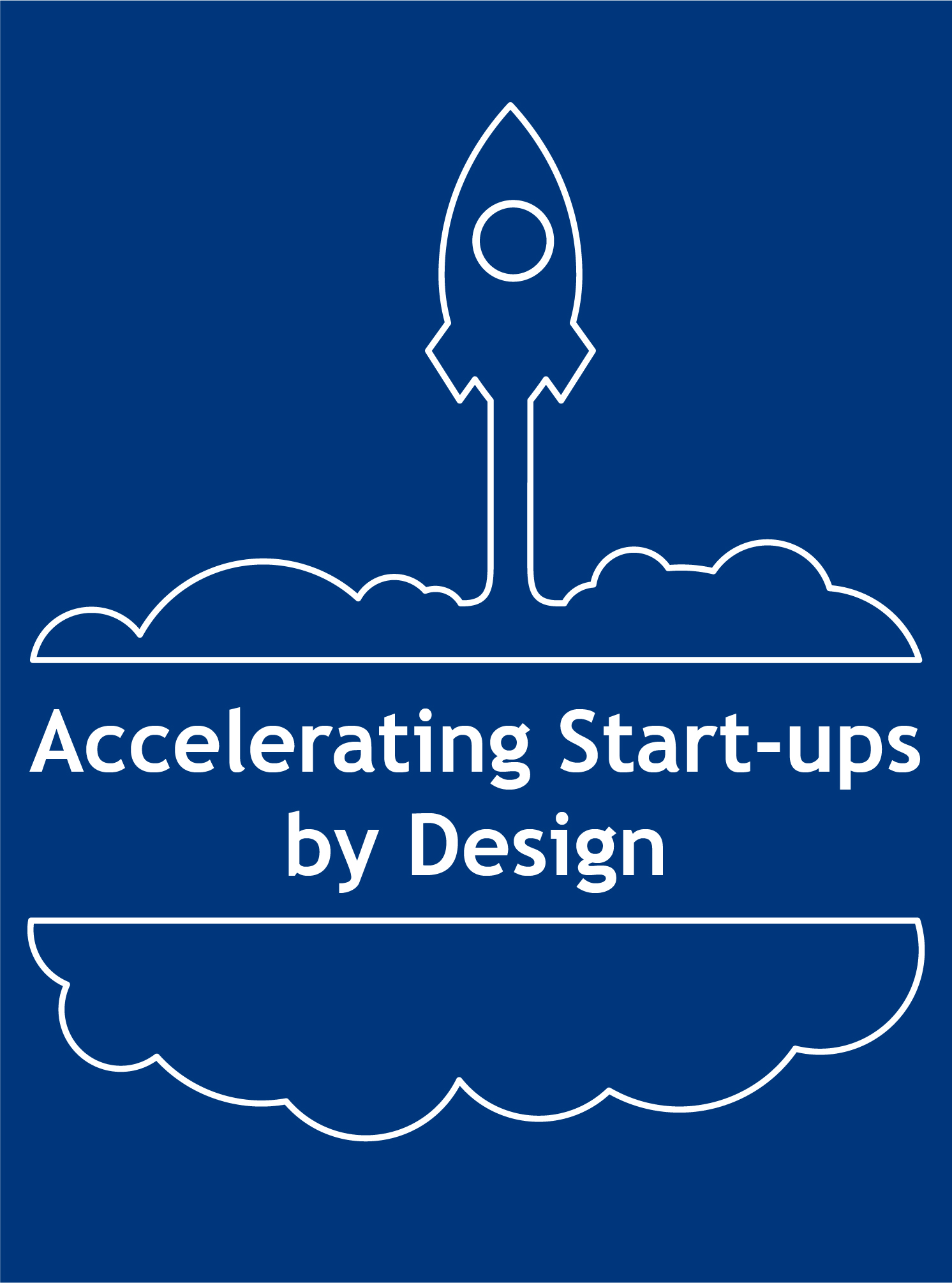 Accelerating Start-ups by Design